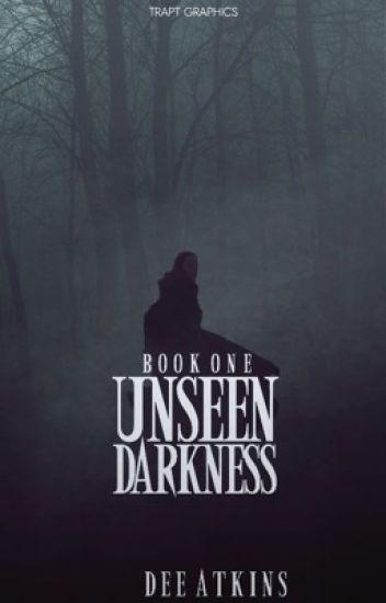 Unseen Darkness