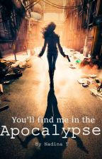 You'll Find me in the Apocalypse by NadinaT