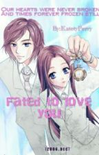 Fated To Love You by KatetyPerry
