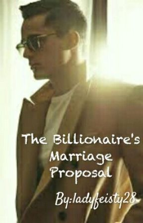 The Billionaire's  Marriage Proposal by ladyfeisty28
