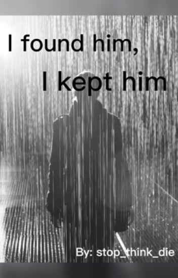 I found him, I kept him (gay short story)