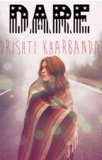 THE DARE by Drishtiikharbanda