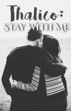 THALICO: Stay With Me by Its_Suga_Not_Sugar