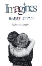 Imagines ~Harry Styles♥ by harrycxpcaxe