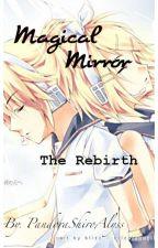 Magical Mirror 2 (Rin and Len) Kagamine//The Rebirth// by PandoraShiroAlyss