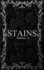 Stains by OneDream__S