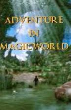 Adventure In Magic World by Christine3099