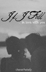 If I Fell by chooseitwisely
