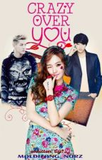 Crazy Over You (ILYMG Series #1) by malditang_nurz