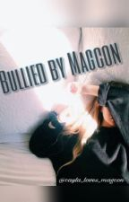 Bullied by Magcon [ On hold ] by cayla_loves_magcon