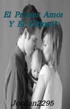 El Primer Amor y El Ultimo? by Jordan2295