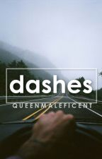 D a  s   h    e     s by QueenMaleficent