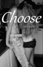 Choose by Celestttt