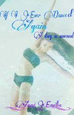 If I Ever Danced Again by _AnniEmilia_