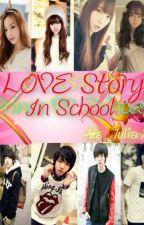 My Love Story in school (My story and your story) by Secretaryniatejulia9
