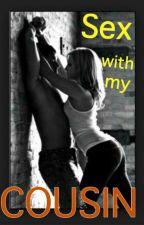 Sex with my cousin by PrettyBigotilya123