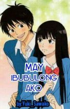 May Ibubulong Ako (one shot) by Yuki_Sawako