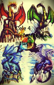 Cele 4 elemente ale naturii Book 1 by Black_Widow12