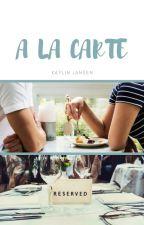 A la Carte by Kaylin_20