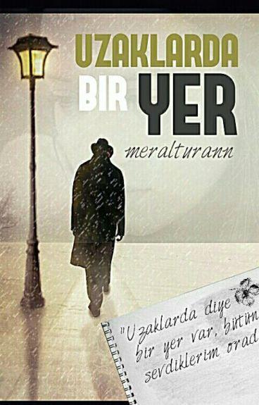 UZAKLARDA BİR YER  by KulaMinnetEylemem