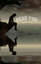 Dear You by sweetchocolate_