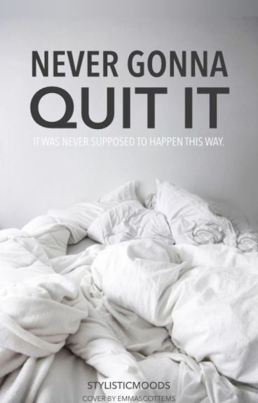 Never Gonna Quit It [h.s.]