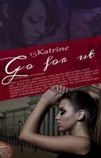 Go for it (Редактируется) by 15Katrine
