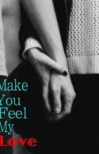 Make You Feel My Love(Third Story of my Hiro X Reader) by Ariel_Triton