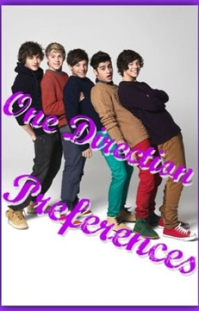 One Direction Preferences - He Says Something He Regrets - Wattpad