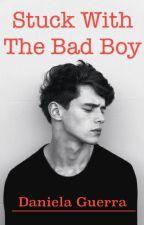 Stuck with the Badboy by danielaguerra23