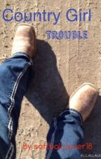 Country Girl Trouble by softball_luver18