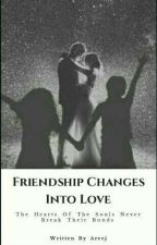 FRIENDSHIP CHANGES INTO LOVE(A Muslim love story) #Wattys2016 by JapaneseSunshine