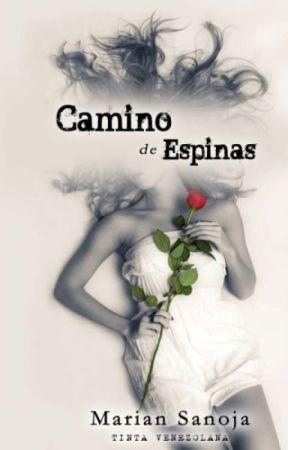 CAMINO DE ESPINAS ©. (Disponible en Amazon, CreateSpace) by mariansanoja