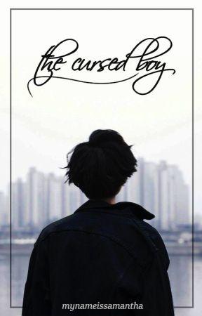 The Cursed Boy by MyNameIsSamantha