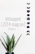 Kidnapped By Magcon by -FRSFIERCE-