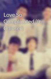Love So Complicated (ft. Chicser) by wearemissfantasy