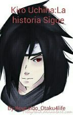 Kiro Uchiha: La historia Sigue by _Rainbowx