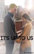 It's Up to Us by doneduggars