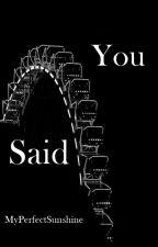 You said |Z.M.| by MyPerfectSunshine