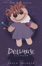 Dollhouse by loutoxic