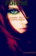 Found! (A Harry Potter fanfic) by -EclairRiin