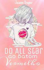 Do All Star Ao batom vermelho (Em revisão) by Jacianne_Brayner