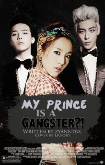 My Prince Is A Gangster?! [COMPLETED]