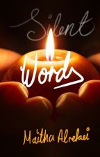 Silent Words: My Poetry Collection by MEshO_96