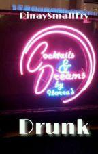 Drunk by PinaySmallFry