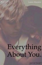 Everything about you. || Raura. [IN REVISIONE] by heichovart