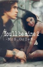 You'll be mine ||Parte 2|| (Nash Grier) by -MrS_GrIeR-
