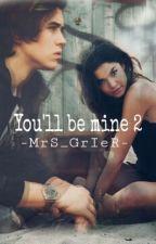 You'll be mine ||Parte 2|| (Nash Grier) by -MrS_GrIeR-