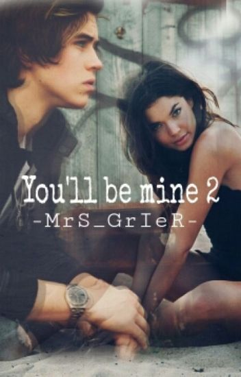 You'll be mine ||Parte 2|| (Nash Grier)