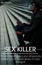 Sex Killer 》Malik by L0k4Drew